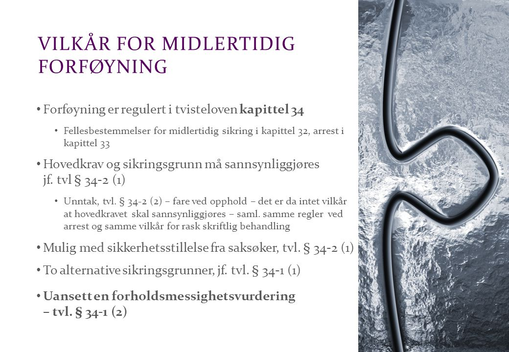 Advokatfirmaet Schjødt AS VILKÅR FOR MIDLERTIDIG FORFØYNING Tvl.