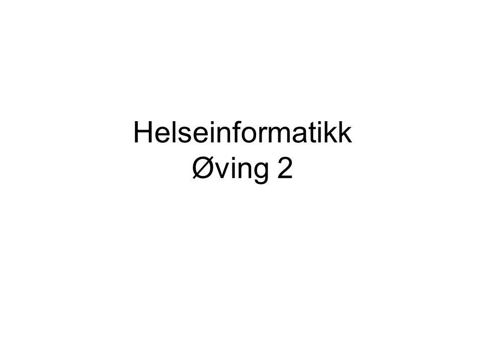Helseinformatikk Øving 2