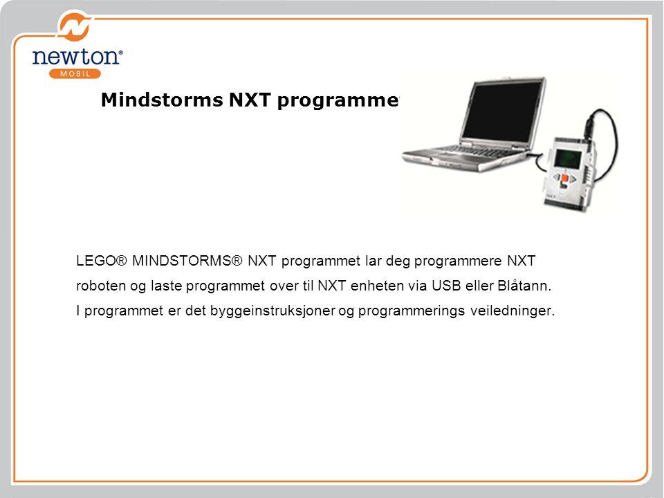 Mindstorms NXT programmet LEGO® MINDSTORMS® NXT programmet lar deg programmere NXT roboten og laste programmet over til NXT enheten via USB eller Blåt