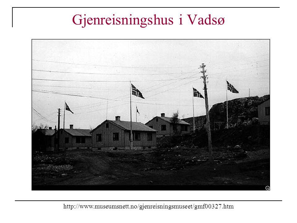 Gjenreisningshus i Vadsø http://www.museumsnett.no/gjenreisningsmuseet/gmf00327.htm