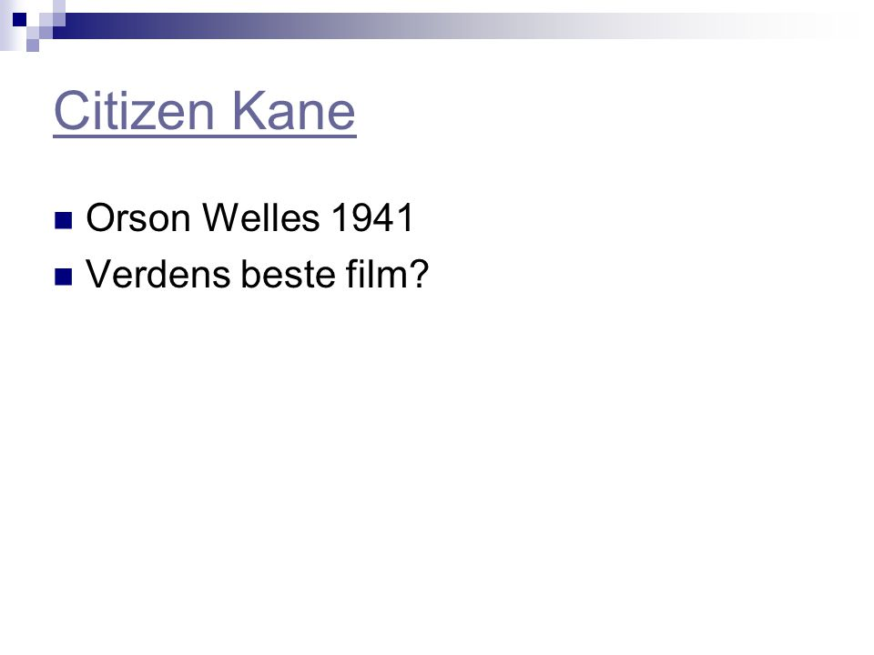 Citizen Kane Orson Welles 1941 Verdens beste film?