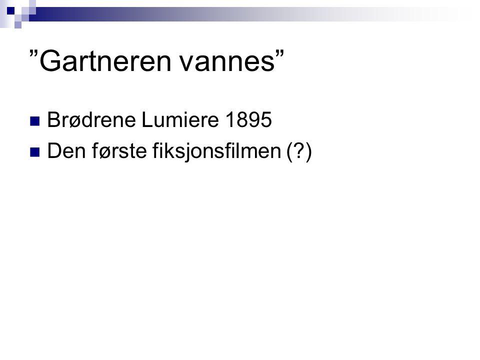 """""""Gartneren vannes"""" Brødrene Lumiere 1895 Den første fiksjonsfilmen (?)"""