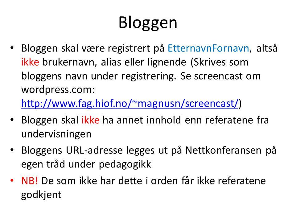 Bloggen Bloggen skal være registrert på EtternavnFornavn, altså ikke brukernavn, alias eller lignende (Skrives som bloggens navn under registrering. S