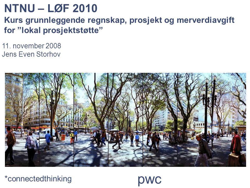 NTNU – LØF 2010 Kurs grunnleggende regnskap, prosjekt og merverdiavgift for lokal prosjektstøtte 11.