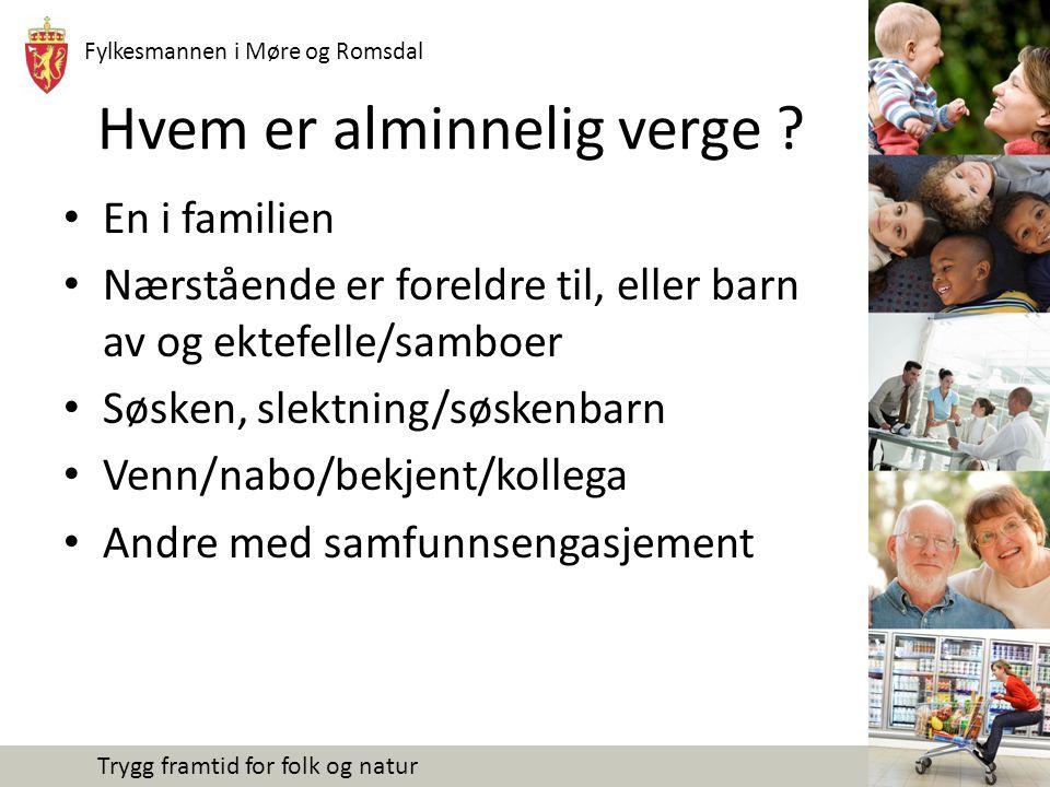 Fylkesmannen i Møre og Romsdal Trygg framtid for folk og natur Hvem er alminnelig verge .