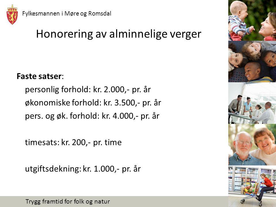 Fylkesmannen i Møre og Romsdal Trygg framtid for folk og natur Honorering av alminnelige verger Faste satser: personlig forhold: kr.