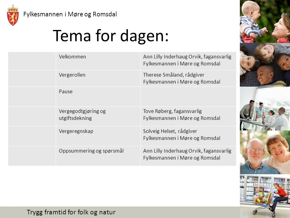 Fylkesmannen i Møre og Romsdal Trygg framtid for folk og natur Problemstilling Siv, 19 år, fikk oppnevnt sin mor som verge da hun ble myndig.
