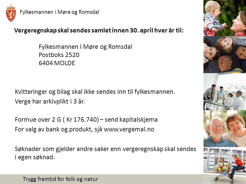 Fylkesmannen i Møre og Romsdal Trygg framtid for folk og natur Vergeregnskap skal sendes samlet innen 30.