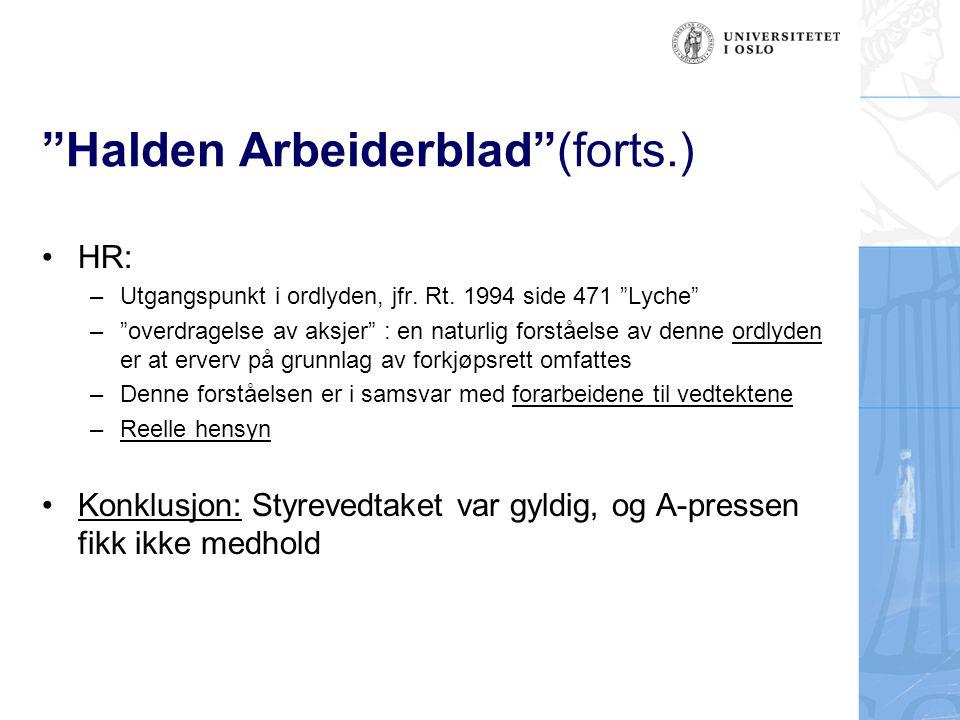 """""""Halden Arbeiderblad""""(forts.) HR: –Utgangspunkt i ordlyden, jfr. Rt. 1994 side 471 """"Lyche"""" –""""overdragelse av aksjer"""" : en naturlig forståelse av denne"""