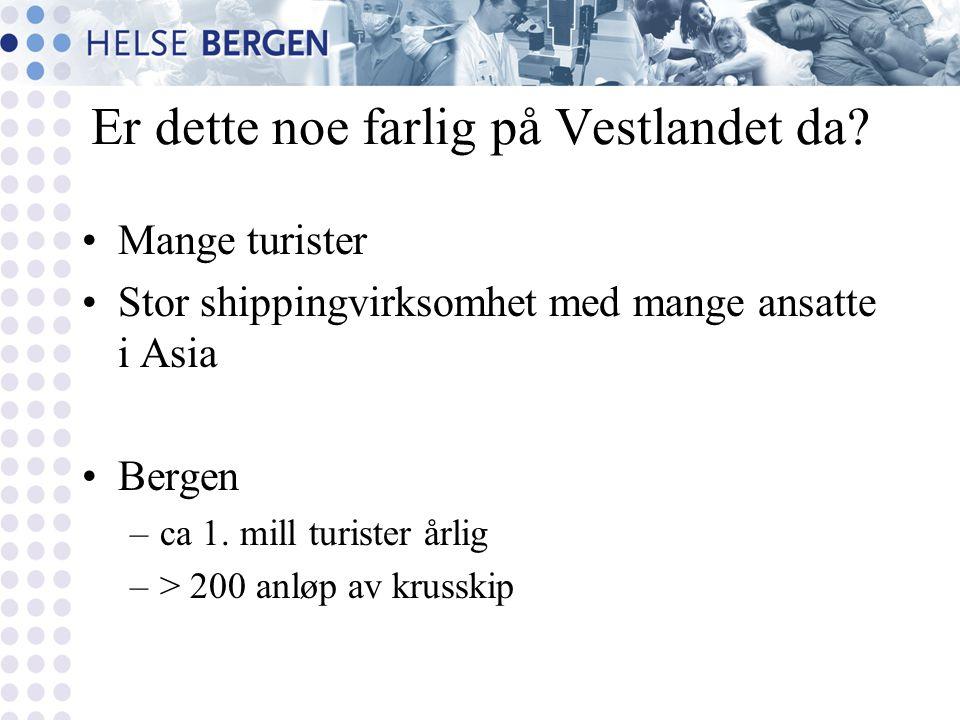 Er dette noe farlig på Vestlandet da? Mange turister Stor shippingvirksomhet med mange ansatte i Asia Bergen –ca 1. mill turister årlig –> 200 anløp a