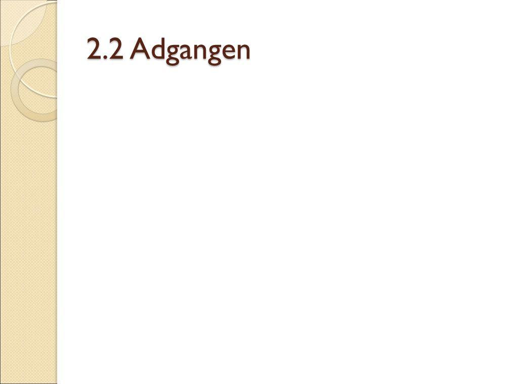 2.2 Adgangen
