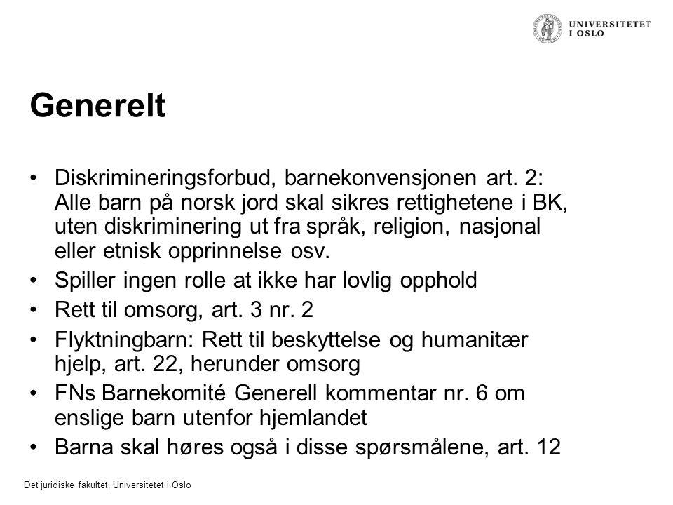 Det juridiske fakultet, Universitetet i Oslo Generelt Diskrimineringsforbud, barnekonvensjonen art. 2: Alle barn på norsk jord skal sikres rettigheten
