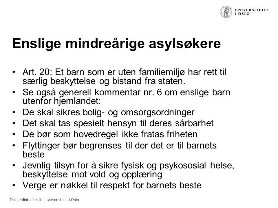 Det juridiske fakultet, Universitetet i Oslo Enslige mindreårige asylsøkere Art. 20: Et barn som er uten familiemiljø har rett til særlig beskyttelse