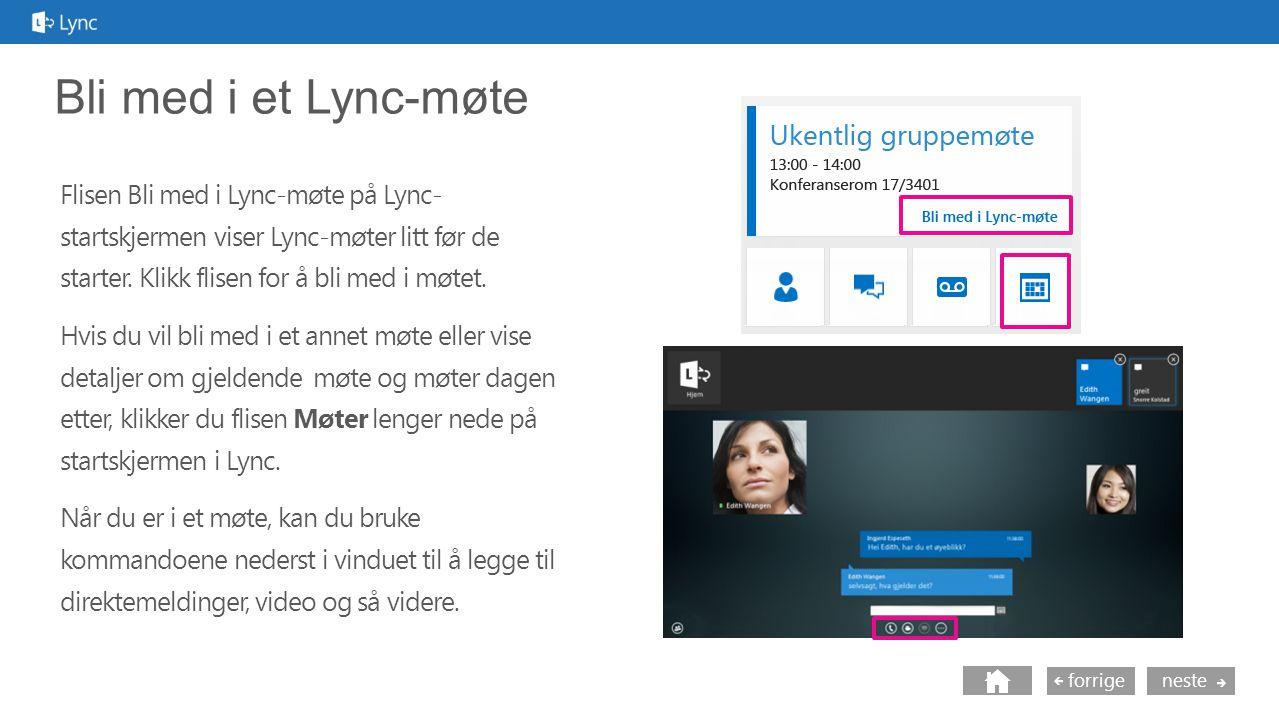 nesteforrige Bli med i et Lync-møte Flisen Bli med i Lync-møte på Lync- startskjermen viser Lync-møter litt før de starter.