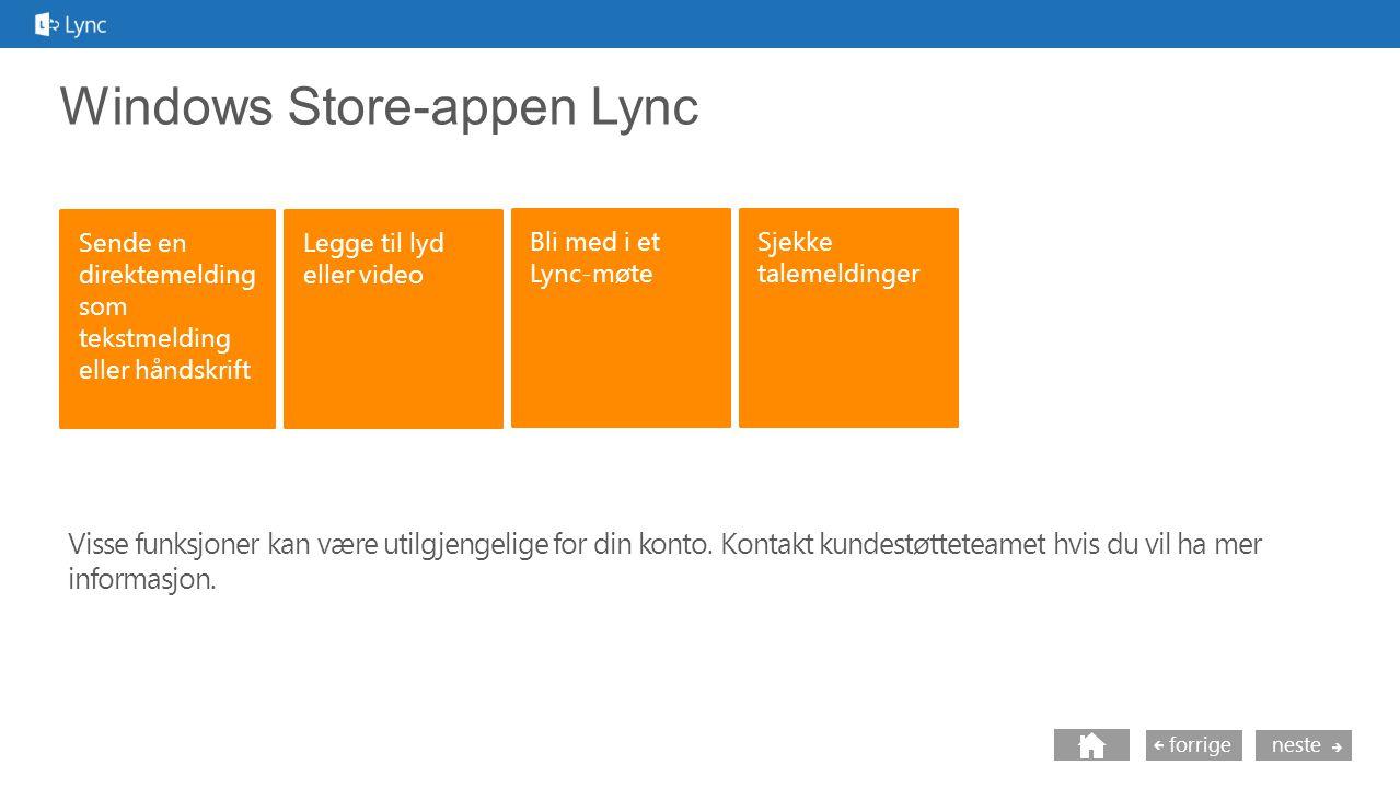 neste forrige Windows Store-appen Lync Visse funksjoner kan være utilgjengelige for din konto.