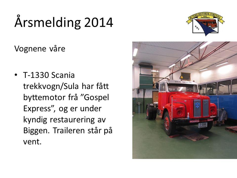 """Årsmelding 2014 Vognene våre T-1330 Scania trekkvogn/Sula har fått byttemotor frå """"Gospel Express"""", og er under kyndig restaurering av Biggen. Trailer"""