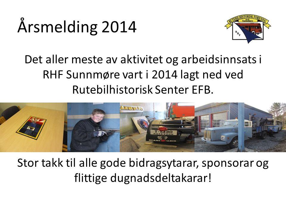 Årsmelding 2014 Det aller meste av aktivitet og arbeidsinnsats i RHF Sunnmøre vart i 2014 lagt ned ved Rutebilhistorisk Senter EFB. Stor takk til alle