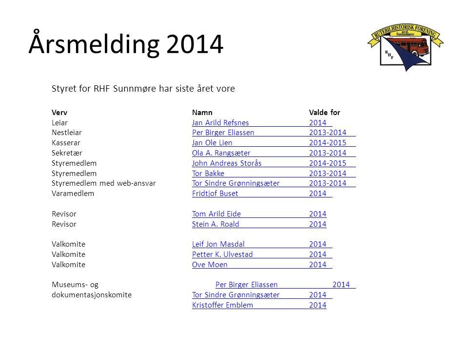 Årsmelding 2014 Styret for RHF Sunnmøre har siste året vore VervNamnValde for LeiarJan Arild Refsnes2014Jan Arild Refsnes2014 NestleiarPer Birger Elia