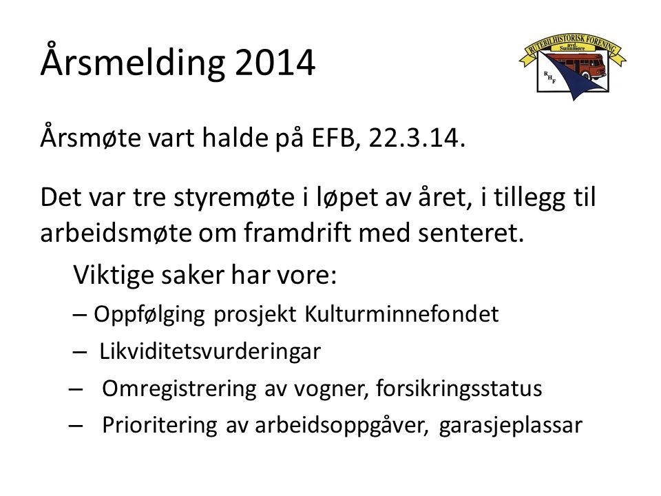 Årsmelding 2014 Årsmøte vart halde på EFB, 22.3.14. Det var tre styremøte i løpet av året, i tillegg til arbeidsmøte om framdrift med senteret. Viktig
