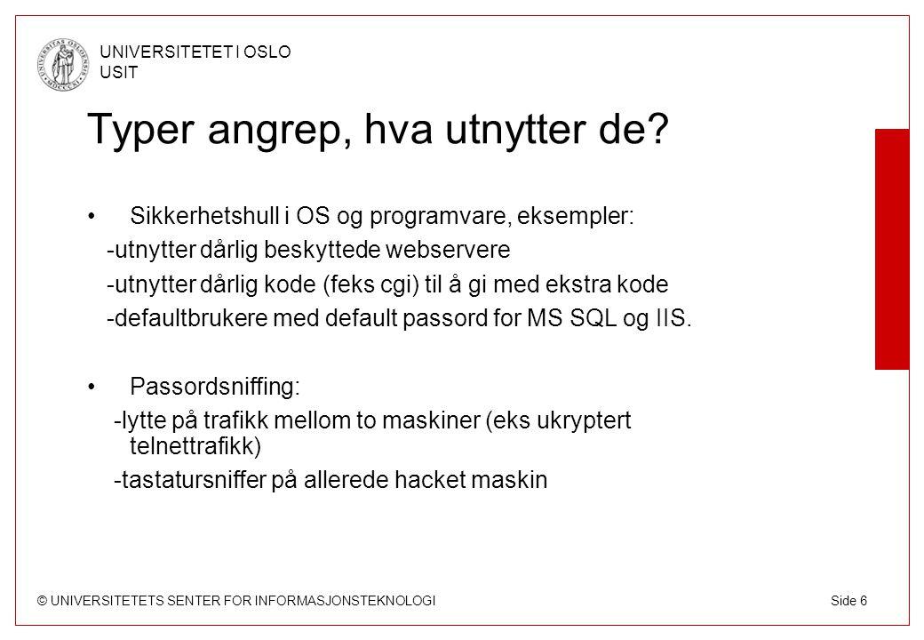 © UNIVERSITETETS SENTER FOR INFORMASJONSTEKNOLOGI UNIVERSITETET I OSLO USIT Side 7 Hva installeres på en hacket maskin.