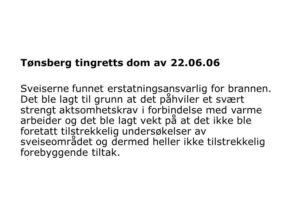 Tønsberg tingretts dom av 22.06.06 Sveiserne funnet erstatningsansvarlig for brannen.