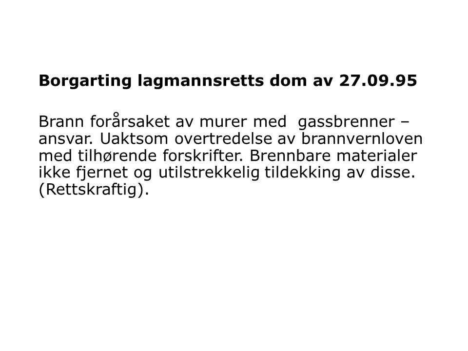 Borgarting lagmannsretts dom av 27.09.95 Brann forårsaket av murer med gassbrenner – ansvar.