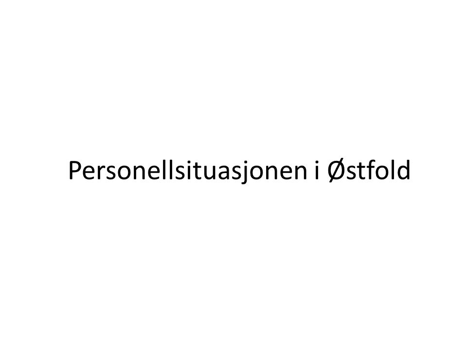 Personellsituasjonen i Østfold