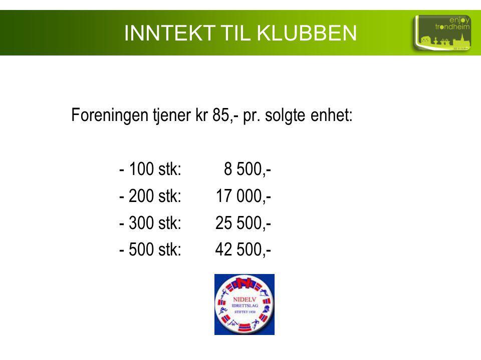 Foreningen tjener kr 85,- pr. solgte enhet: - 100 stk: 8 500,- - 200 stk: 17 000,- - 300 stk: 25 500,- - 500 stk:42 500,- INNTEKT TIL KLUBBEN