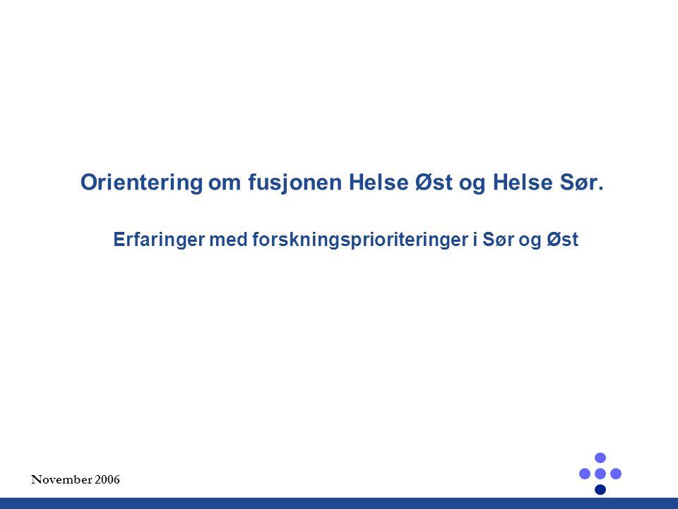 November 2006 Orientering om fusjonen Helse Øst og Helse Sør.