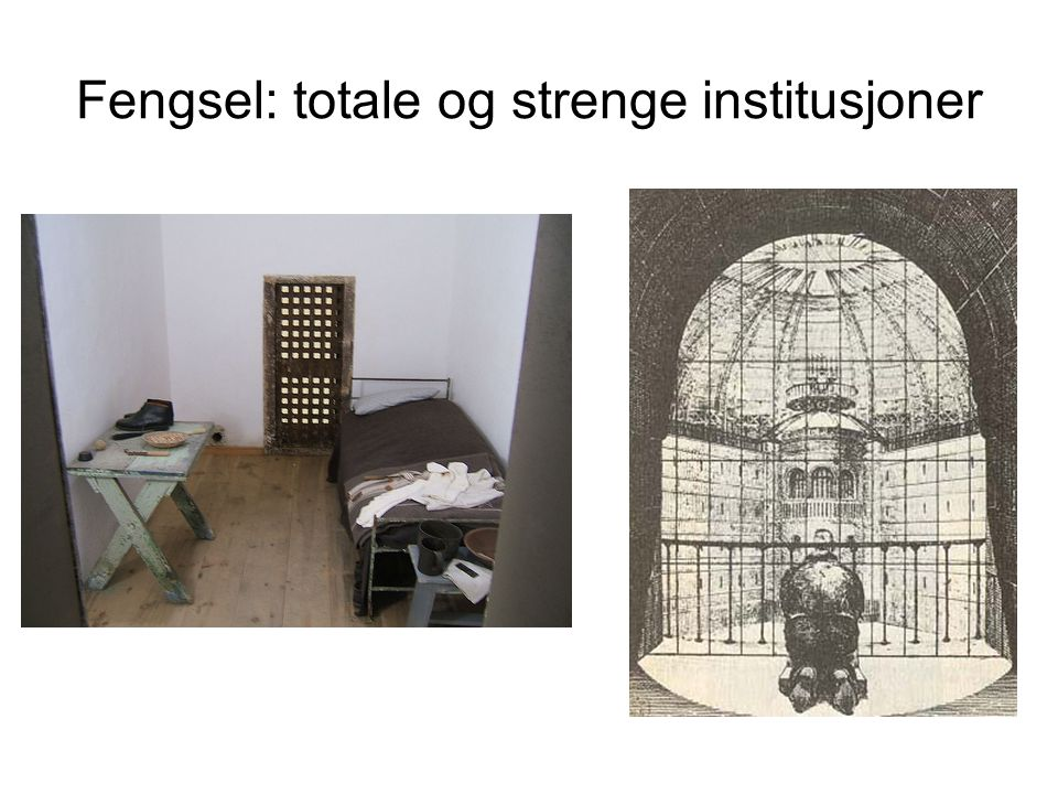 Fengsel: totale og strenge institusjoner