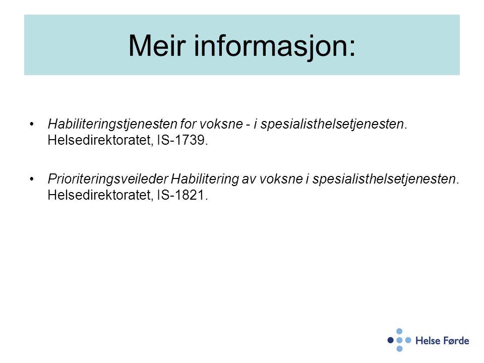 Meir informasjon: Habiliteringstjenesten for voksne - i spesialisthelsetjenesten. Helsedirektoratet, IS-1739. Prioriteringsveileder Habilitering av vo