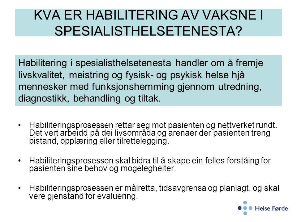 KVA ER HABILITERING AV VAKSNE I SPESIALISTHELSETENESTA.