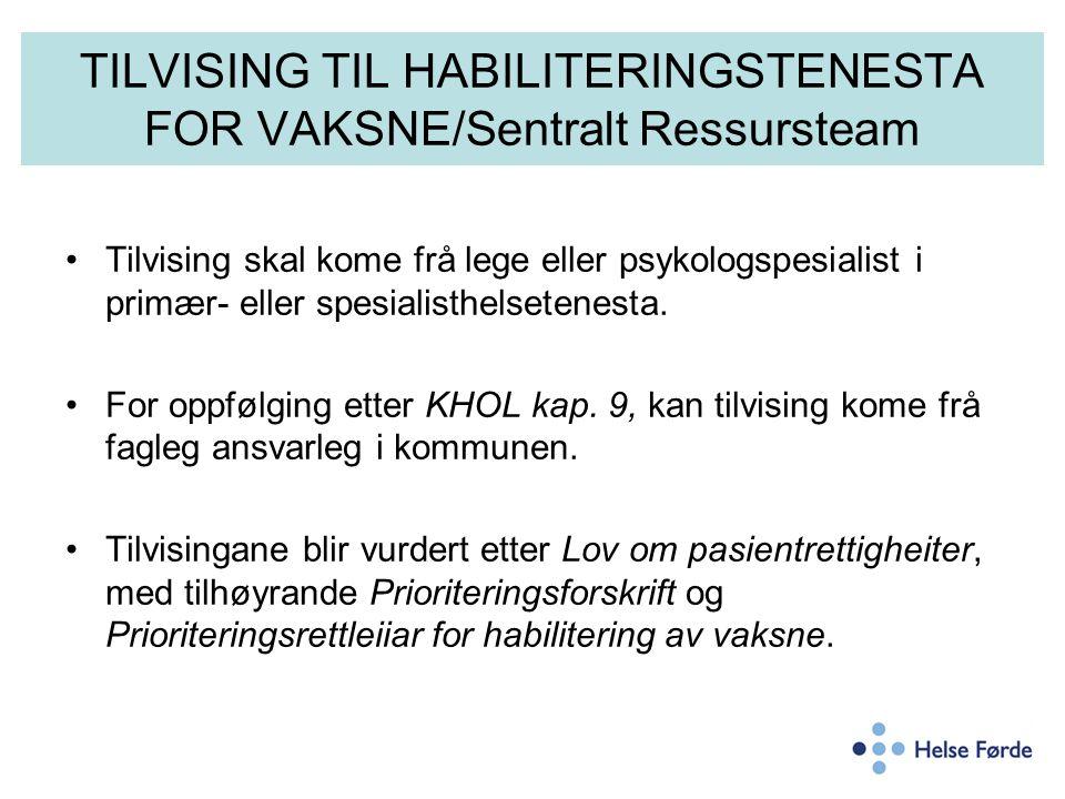 TILVISING TIL HABILITERINGSTENESTA FOR VAKSNE/Sentralt Ressursteam Tilvising skal kome frå lege eller psykologspesialist i primær- eller spesialisthelsetenesta.
