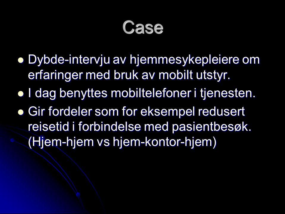 Case Dybde-intervju av hjemmesykepleiere om erfaringer med bruk av mobilt utstyr.