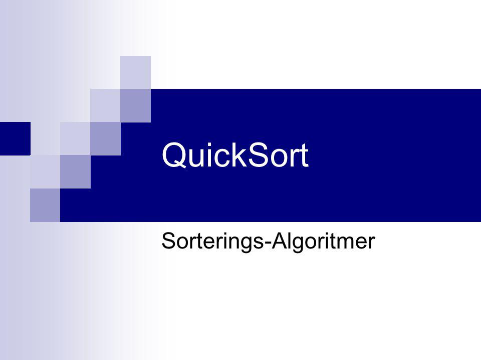 QuickSort Sorterings-Algoritmer