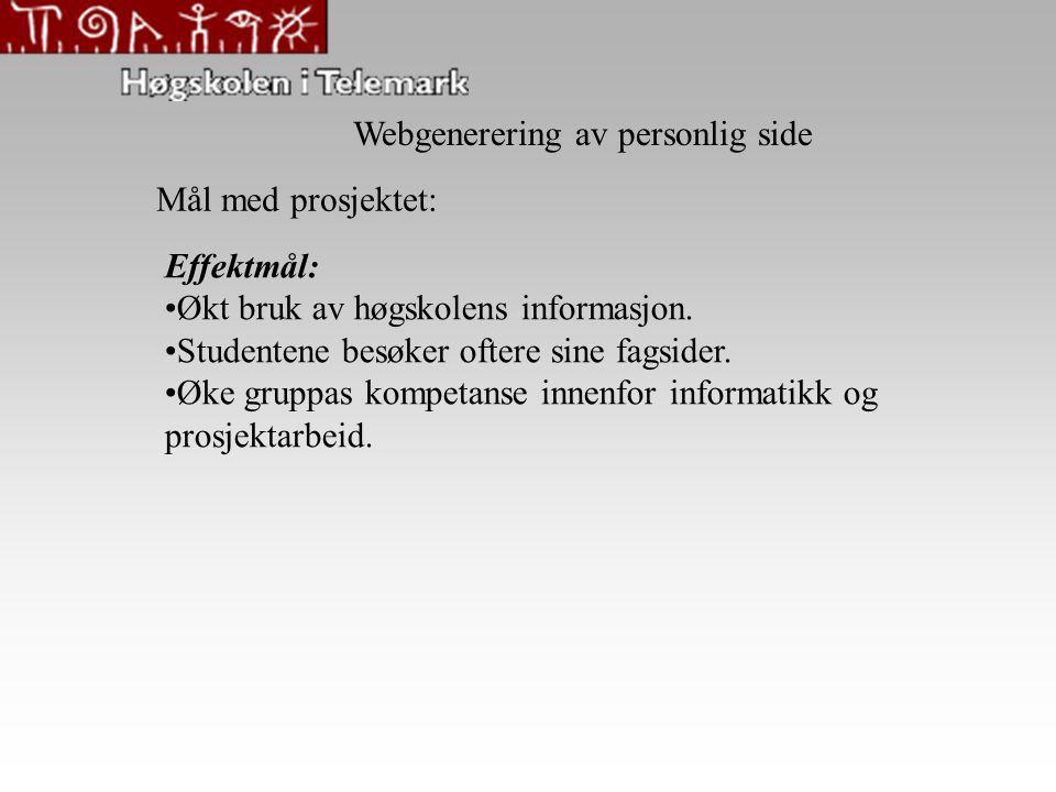 Mål med prosjektet: Effektmål: Økt bruk av høgskolens informasjon.