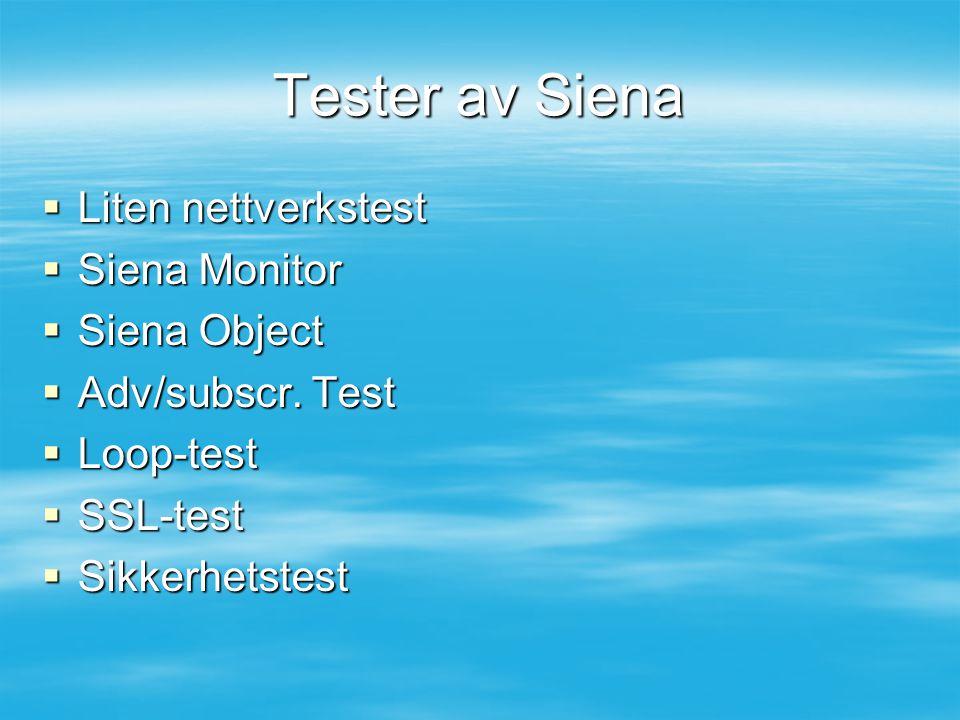 Tester av Siena  Liten nettverkstest  Siena Monitor  Siena Object  Adv/subscr. Test  Loop-test  SSL-test  Sikkerhetstest