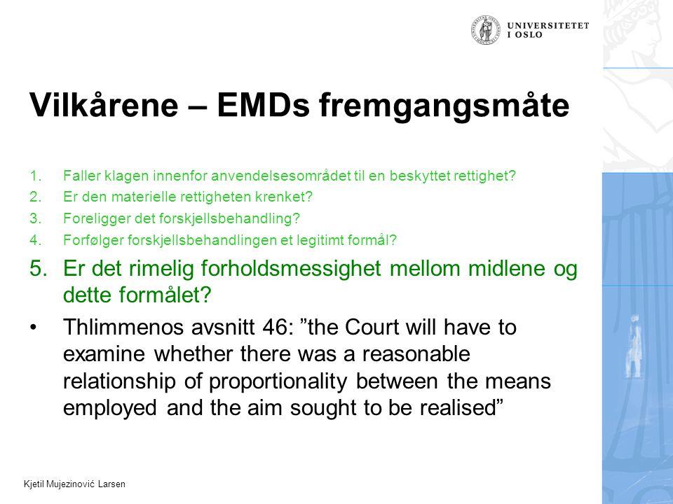 Kjetil Mujezinović Larsen Vilkårene – EMDs fremgangsmåte 1.Faller klagen innenfor anvendelsesområdet til en beskyttet rettighet? 2.Er den materielle r