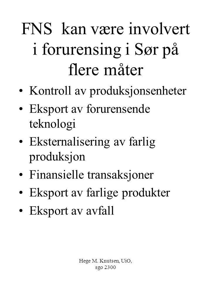 Hege M. Knutsen, UiO, sgo 2300 FNS kan være involvert i forurensing i Sør på flere måter Kontroll av produksjonsenheter Eksport av forurensende teknol