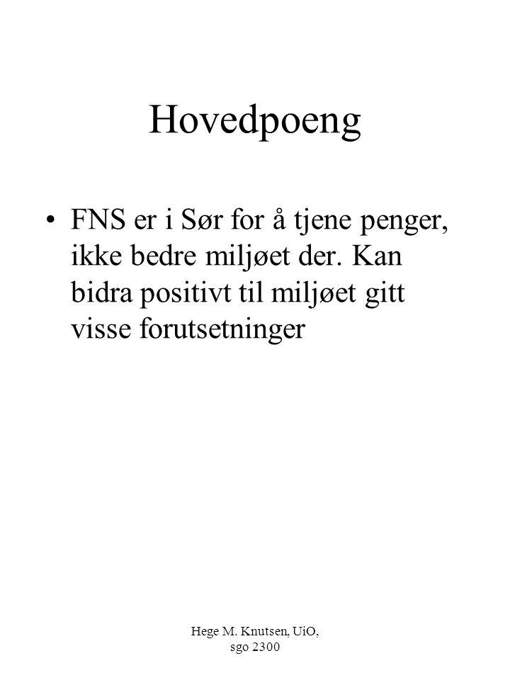 Hege M. Knutsen, UiO, sgo 2300 Hovedpoeng FNS er i Sør for å tjene penger, ikke bedre miljøet der.