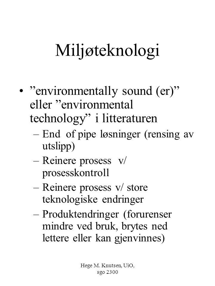 """Hege M. Knutsen, UiO, sgo 2300 Miljøteknologi """"environmentally sound (er)"""" eller """"environmental technology"""" i litteraturen –End of pipe løsninger (ren"""