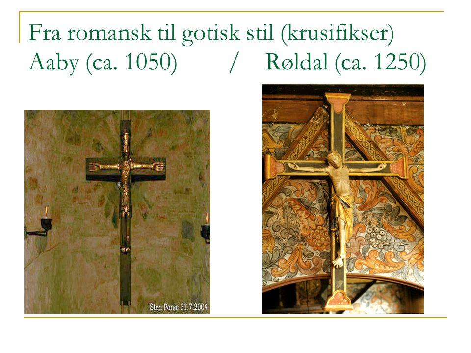 Fra romansk til gotisk stil (krusifikser) Aaby (ca. 1050) / Røldal (ca. 1250)
