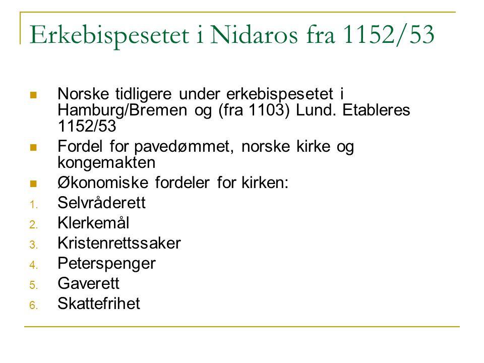 Erkebispesetet i Nidaros fra 1152/53 Norske tidligere under erkebispesetet i Hamburg/Bremen og (fra 1103) Lund.