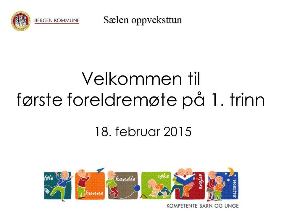 Velkommen til første foreldremøte på 1. trinn 18. februar 2015