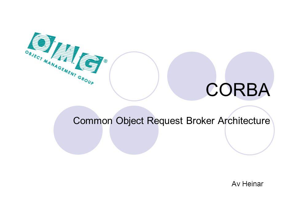 Generelt OMG – Object Management Group OO Spesifikasjon 90-tallet Siste versjon 3 Interoperabilitet