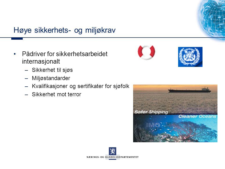 Høye sikkerhets- og miljøkrav Pådriver for sikkerhetsarbeidet internasjonalt –Sikkerhet til sjøs –Miljøstandarder –Kvalifikasjoner og sertifikater for sjøfolk –Sikkerhet mot terror