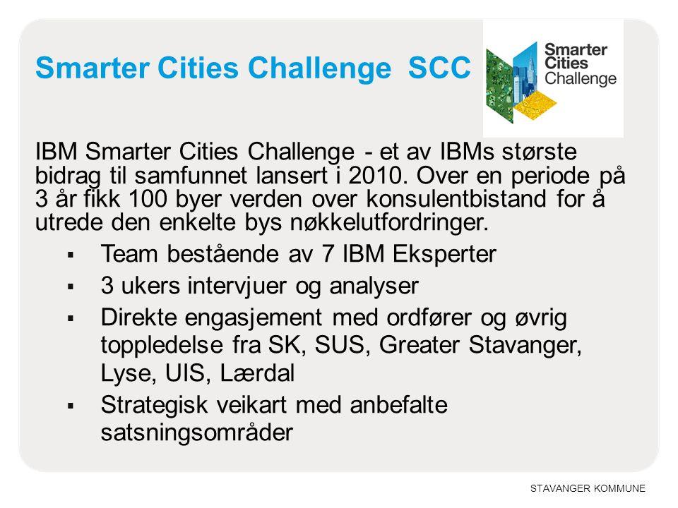 STAVANGER KOMMUNE Smarter Cities Challenge SCC IBM Smarter Cities Challenge - et av IBMs største bidrag til samfunnet lansert i 2010. Over en periode