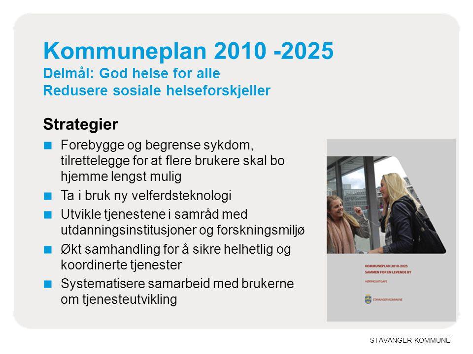 Kommuneplan 2010 -2025 Delmål: God helse for alle Redusere sosiale helseforskjeller Strategier ■ Forebygge og begrense sykdom, tilrettelegge for at fl