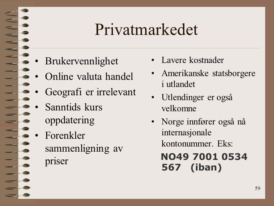 58 Vi deler i 3 segmenter Privat marked (internasjonalt) Liten B2B Stor B2B