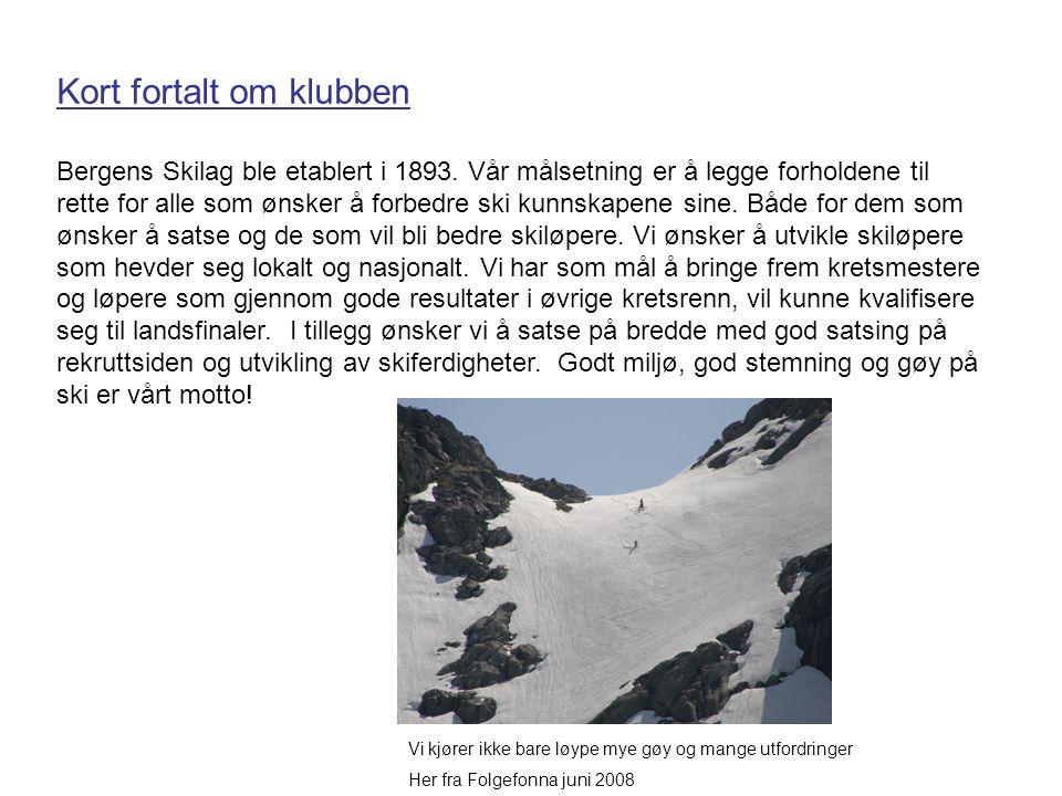 Kort fortalt om klubben Bergens Skilag ble etablert i 1893. Vår målsetning er å legge forholdene til rette for alle som ønsker å forbedre ski kunnskap